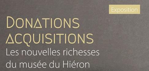 Exposition «Donations, acquisitions, les nouvelles richesses du musée du Hiéron»